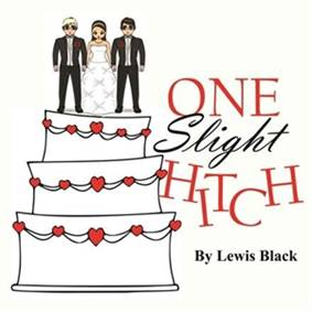 One Slight Hitch by Lewis Black